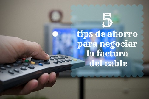 Tips-de-ahorro-para-negociar-factura-del-cable